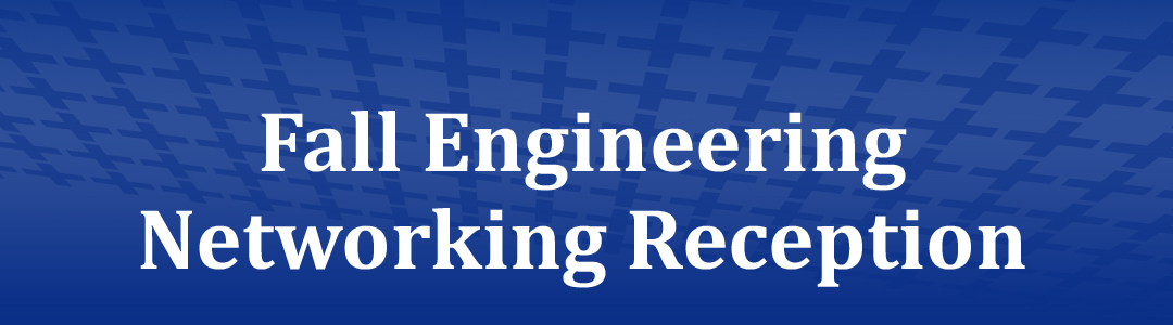 Fall Engineering Networking Reception banner